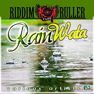 Riddim Ruller Rain Wata Riddim