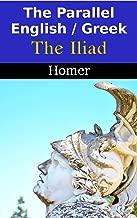 The Parallel English / Greek - The Iliad