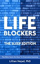 LIFEBLOCKERS The Sleep Edition: The REAL Facts on How to Overcome Insomnia
