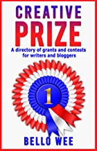 Creative Prize: A Directory of Grants and Contests for Writers and Bloggers