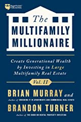 The Multifamily Millionaire, Volume II: Create Generational Wealth by Investing in Large Multifamily Real Estate Kindle Edition