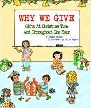 Children's Book: Why We Give Gifts at Christmas Time: A Bible Based Story (Teaching Christ's Children Book 1)