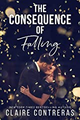 The Consequence of Falling: Enemies-to-lovers Romance Kindle Edition