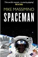 Spaceman: An Astronaut's Unlikely Journey to Unlock the Secrets of the Universe Kindle Edition