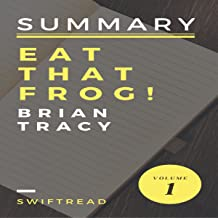 Summary: Eat That Frog! by Brian Tracy