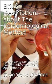 Brief Description about The Epidemiological Method: Epidemiology Method 3.0: Concept, Objectives, Steps, Applicattions