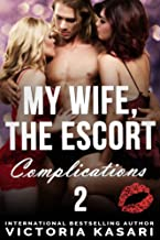 My Wife, The Escort - Complications 2 (My Wife, The Escort Season 3)