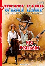 Wyatt Earp 190 – Western: Miss Postmaster (German Edition)