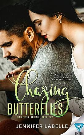 Chasing Butterflies (Bad Girls Book 1)