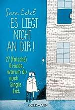Es liegt nicht an dir!: 27 (falsche) Gründe, warum du noch Single bist (German Edition)