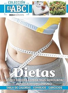DIETAS: CÓMO ELEGIR LA MÁS ADECUADA PARA CADA ORGANISMO: tablas de calorías - consejos - ejercicios