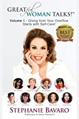 GREATful Woman Talks! Volume 1: Giving From Your Overflow Starts with Self-Care! Kindle Edition