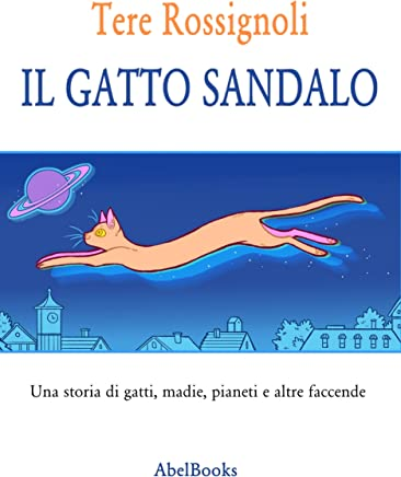 Il gatto Sandalo: Una storia di gatti, madie, pianeti e altre faccende