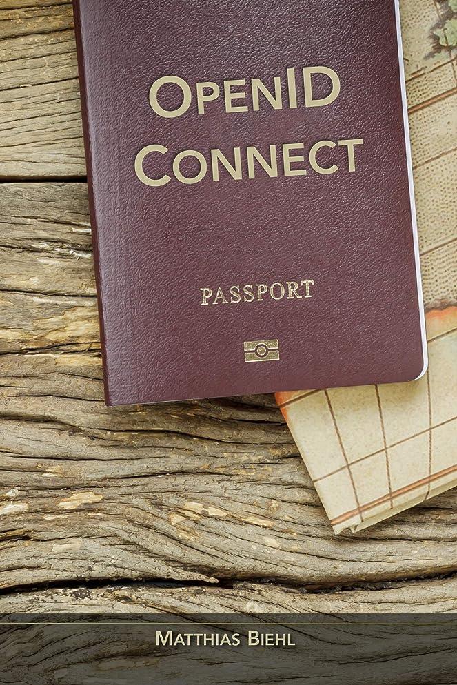 真面目な宿題をする不毛のOpenID Connect and JWT: End-user Identity for Apps and APIs (API-University Series Book 6) (English Edition)