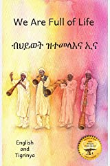 We Are Full of Life: The Beauty of Ethiopia in Tigrinya and English Kindle Edition
