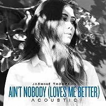 Ain't Nobody (Loves Me Better) [Acoustic Version]