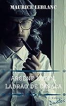 Arsène Lupin - O Ladrão de Casaca (Coleção Duetos)
