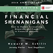 Financial Shenanigans (Fourth Edition): How to Detect Accounting Gimmicks & Fraud in Financial Reports