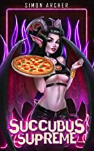 Succubus Supreme: A Town LitRPG Story (Monster Girl Town Book 2)
