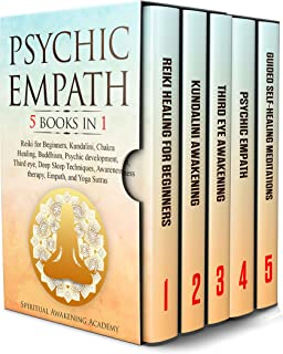 PSYCHIC EMPATH: 5 BOOKS IN 1: Reiki for Beginners, Kundalini, Chakra Healing, Buddhism, Psychic development...