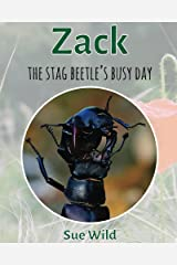 Zack: the stag beetle's busy day (Invertebrates Book 1) Kindle Edition