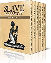 Slave Narrative Six Pack 2 - Running a Thousand Miles for Freedom, The Souls of Black Folk, Behind the Scenes, Life of Josiah Henson, Narrative of Sojourner ... (Slave Narrative Six Pack Boxset)