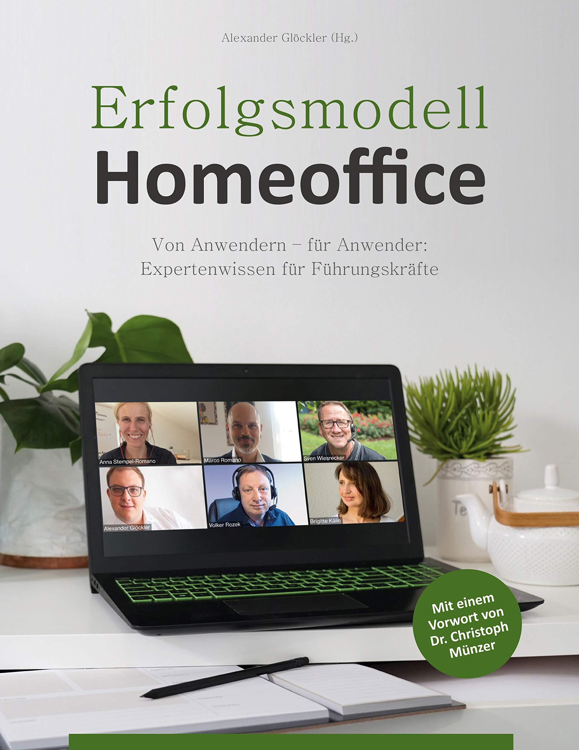 Erfolgsmodell Homeoffice: Von Anwendern - für Anwender. Expertenwissen für Führungskräfte (German Edition)