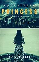Apocalypse Princess: A Young Adult Dystopian Romance