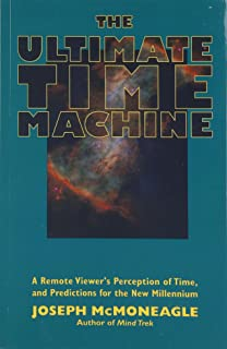 The Ultimate Time Machine: A Remote Viewer s Perception of Time, and Predictions for the New Millennium