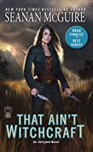 That Ain't Witchcraft (InCryptid Book 8)