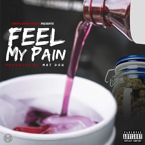 Feel My Pain [Explicit]
