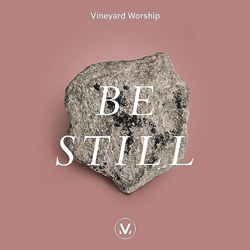 Be Still by Vineyard Worship on Amazon Music - Amazon com