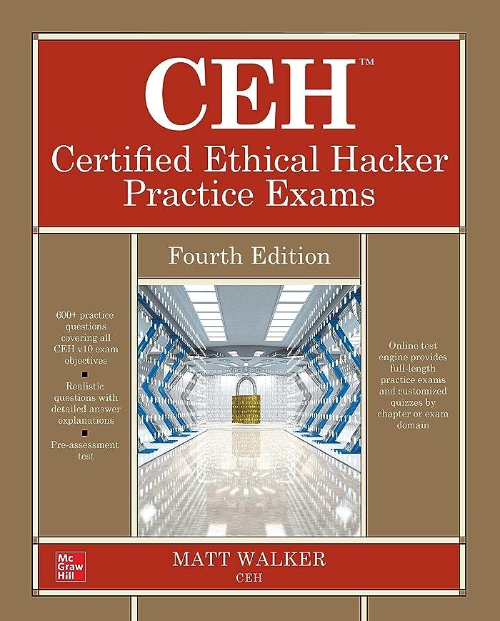 絶縁する立証する説得CEH Certified Ethical Hacker Practice Exams, Fourth Edition (English Edition)