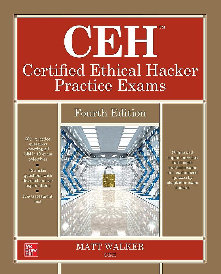 分類差別化する屈辱するCEH Certified Ethical Hacker Practice Exams, Fourth Edition (English Edition)