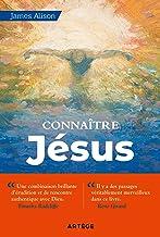 Connaître Jésus (ART.CHRISTIANI.) (French Edition)