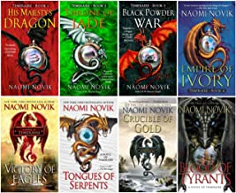 Books 1-8 in Naomi Novik's Temeraire Series (His Majesty's Dragon,Throne of Jade, Black Powder War, Empire of Ivory, Victory of Eagles,Tongues of Serpents, Crucible of Gold, Blood of Tyrants)