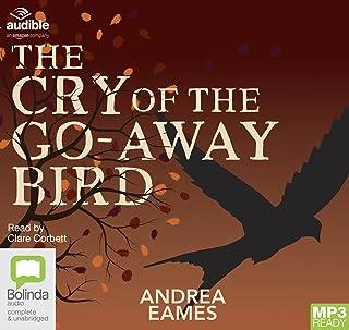 The Cry of the Go-Away Bird