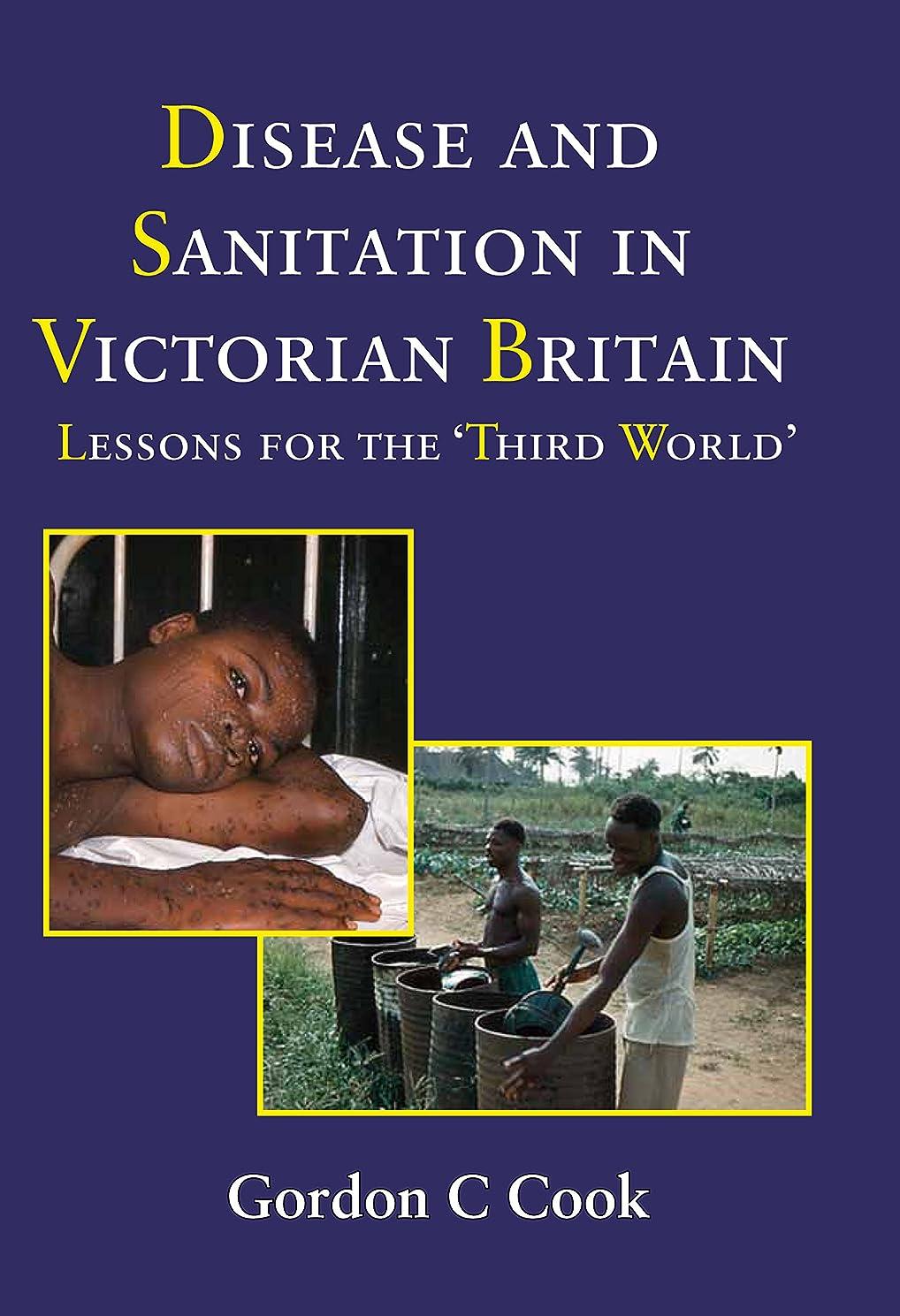 費やすクレア解釈的Disease and Sanitation in Victorian Britian: Lessons for the Third World (English Edition)