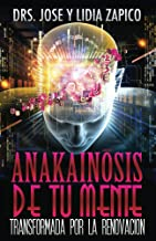 Anakainosis De Tu Mente: Transformadad por la Renovación (Spanish Edition)