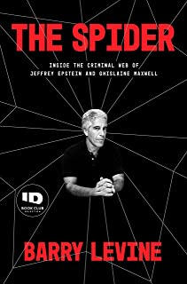 The Spider: Inside the Criminal Web of Jeffrey Epstein and Ghislaine Maxwell