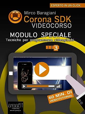 Corona SDK Videocorso. Tecniche per programmare videogiochi: Volume 3