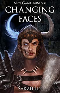 Changing Faces - A LitRPG Adventure (New Game Minus Book 1)