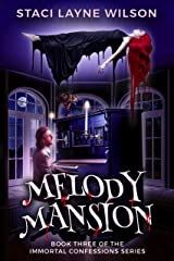 Melody Mansion (Immortal Confessions Book 3) Kindle Edition