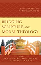 Bridging Scripture and Moral Theology: Essays in Dialogue with Yiu Sing Lúcás Chan, S.J.