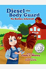 Diesel the Body Guard: No Bullies Allowed! Kindle Edition