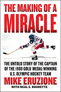 The Making of a Miracle: The Untold Story of the Captain of