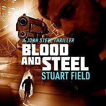 Blood and Steel: John Steel, Book 4