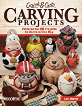 Quick & Cute Carving Projects: Patterns for 46 Projects to Carve in One Day (Woodcarving Illustrated Books) (Fox Chapel Publishing) Easy, Beginner-Friendly Techniques for Caricatures In-the-Round