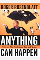 Anything Can Happen: Notes on My Inadequate Life and Yours Kindle Edition