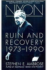 Nixon Volume III: Ruin and Recovery 1973-1990 Kindle Edition